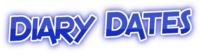 Gaz's DIARY DATES